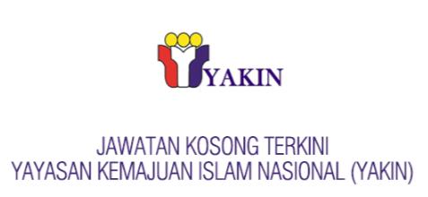 kerja kosong yayasan kemajuan islam nasional yakin malaysia terkini