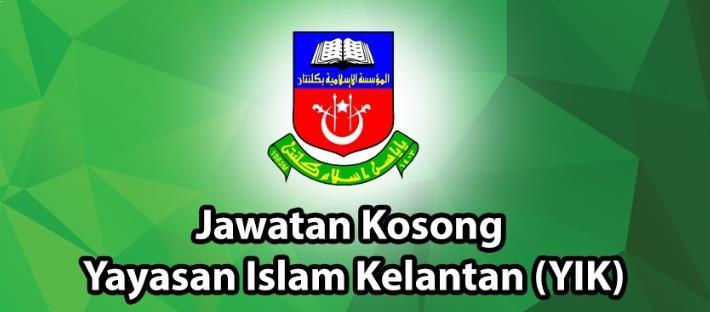 Jawatan Kosong YIK - Yayasan Islam Kelantan