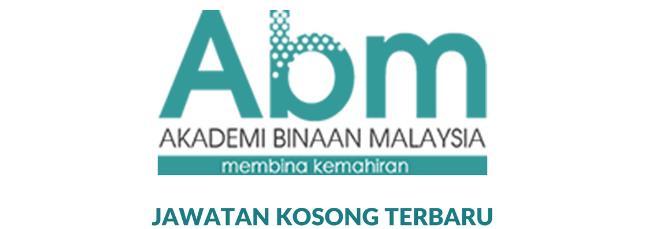 Jawatan Kosong ABM – Akademi Binaan Malaysia 28 Oktober 2019